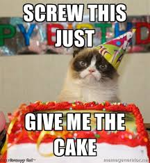 grumpy cat birthday hat. Interesting Hat Birthday Memes  This Just Give Me The Cake Grumpy Cat Birthday Hat Meme  Generator  Intended Hat