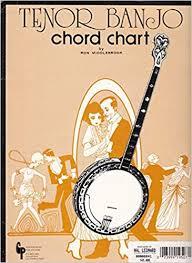 Tenor Guitar Chord Chart Amazon Com Tenor Banjo Chord Chart Ron Middlebrook Books