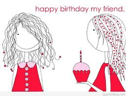 birthday friends quotes quotes happy birthday my friend animated graphic