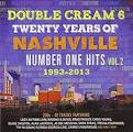Double Cream 6: 20 Years of Nashville #1 Hits, Vol. 2: 1993-2013