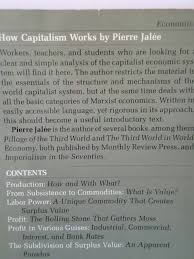 how capitalism works an introductory marxist analysis modern  how capitalism works an introductory marxist analysis modern reader pierre jalee mary klopper 9780853454168 amazon com books