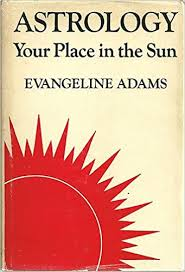 Astrology, your place in the sun, : Adams, Evangeline Smith: Amazon.com:  Books