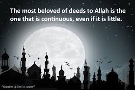 Most Beautiful Islamic Quotes Best of The Most Beloved Of Deeds To ALLAH Is The One That Is Continuous