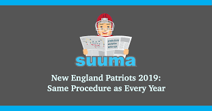 New England Patriots 2019 Same Procedure As Every Year