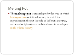 melting pot or salad bowl melting pot