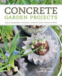 concrete garden projects easy inexpensive containers furniture water features more camilla arvidsson malin nilsson 9781604692822 com