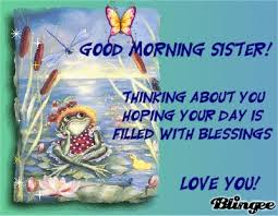 Good Morning Sister Quotes Best of Good Morning Shehla I Hope You Have A Peaceful Day Give Many Hugs