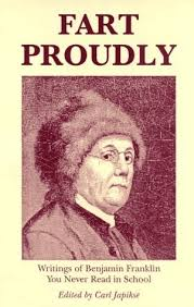 benjamin franklin wrote an essay on farting you can buy this little gem on amazon com