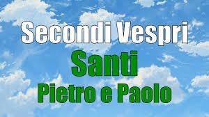 Secondi Vespri, MARTEDÌ 29 GIUGNO Festa dei Santi Pietro e Paolo - YouTube