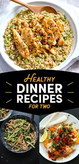 12 Date Night Dinners That Are Also Healthy Dinners Food And Home Cooked Dinner Date Ideas