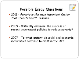 poverty in the uk lesson objectives i will get the opportunity to  possible essay questions 2011 poverty is the most important factor that affects health