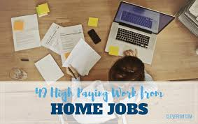 high paying work from home jobs 49 high paying work from home jobs