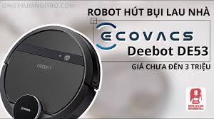 REVIEW] #08 ECOVACS DEEBOT DE53 - ROBOT HÚT BỤI LAU NHÀ GIÁ CHƯA ĐẾN 3  TRIỆU - YouTube