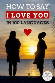 how to say i love you in 100 diffe ages ranked in order