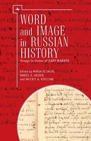 word and image in russian history essays in honor of gary marker word and image in russian history essays in honor of gary marker