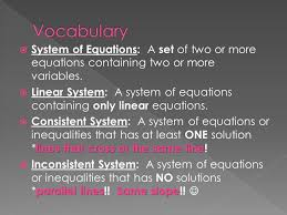system of equations a set of two or more equations containing two or more