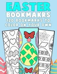 Bookmark Designs To Print Easter Bookmarks 120 Bookmarks To Color On Your Own Diy