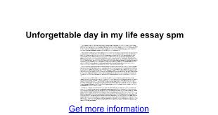 unforgettable day in my life essay spm google docs