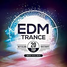 Edm Trance Top 20 Best Selling Rave Chart Music Hits 2016 By
