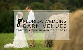 8 barn wedding venues in florida you ve never heard of before