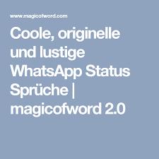 Coole Originelle Und Lustige Whatsapp Status Sprüche Magicofword