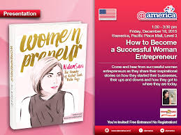presentation how to become a successful w entrepreneur come and hear from successful women entrepreneurs as they share their inspirational stories on how they started their businesses their ups and downs and