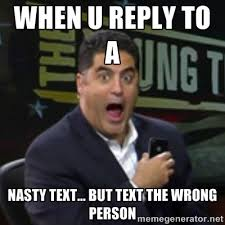 When u reply to a nasty text… but text the wrong person ... via Relatably.com