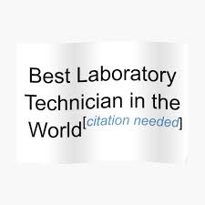 Best Laboratory Technician In The World Citation Needed Poster