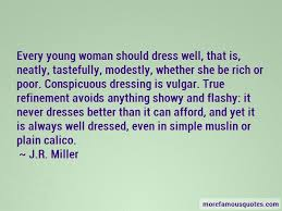 Quotes About Being A Woman Classy Quotes About Dressing Modestly Top 48 Dressing Modestly Quotes From