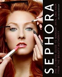 sephora the ultimate guide to makeup skin and hair from the beauty authority melissa schweiger 8601416152370 amazon books
