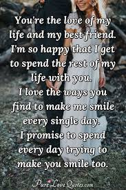 Text message to someone special. You Re The Love Of My Life And My Best Friend I M So Happy That I Get To Spend Purelovequotes