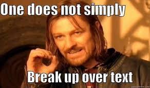 Breakup Textx - quickmeme via Relatably.com