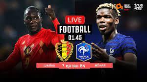 🔴 LIVE FOOTBALL : เบลเยี่ยม 2-3 ฝรั่งเศส ฟุตบอลยูฟ่าเนชั่นส์ลีกพากย์ไทย  7-10-64 - YouTube