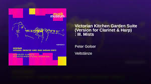Victorian Kitchen Garden Suite Victorian Kitchen Garden Suite Version For Clarinet Harp Iii