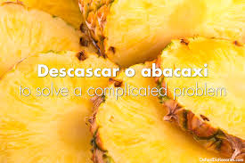 food idioms in other languages oxfordwords blog pinapple language portuguese