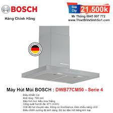 Máy Hút Mùi BOSCH DWB77CM50 Serie 4   Tổng Kho Bếp Chính Hãng Hà Nội