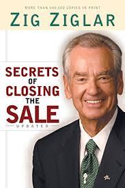 Amazon Com Secrets Of Closing The Sale Ebook Zig Ziglar Kindle Store