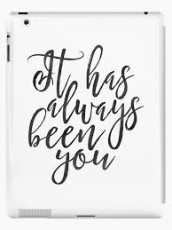 It Has Always Been You Love Signlove Quotelove Signboyfriend Gift Best Posters With Love Quotes