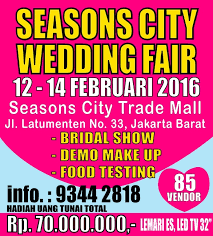 seasons city wedding fair weddingku com Wedding Fair 2016 Jakarta seasons city wedding fair 12 14 februari 2016 seasons city trade mall jl latumenten no 33, jakarta barat bridal show demo make up food testing 85 vendor wedding fair april 2016 jakarta