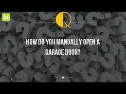 open garage door manuallyHow Do You Manually Open A Garage Door  YouTube