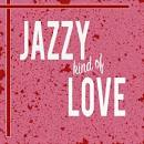 Jazzy Kind of Love