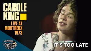 <b>Carole King</b> - It's Too Late (Live At Montreux 1973) - YouTube