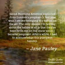 Good Morning America Quotes Best Of Good Morning America' Exploited Joan Lunden's Pregnancy But You Won