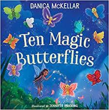 Ten Magic Butterflies (9781101933824): McKellar ... - Amazon.com