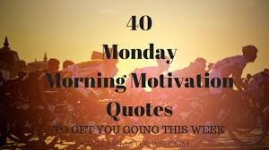 Monday Morning Quotes New 48 Monday Morning Motivation Quotes Kaylene Mathews