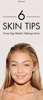 gigi hadid s makeup artist shares his tips for a flawless plexion