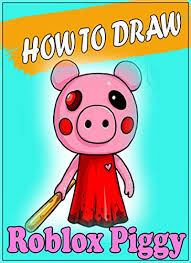 Roblox characters drawings no face : How To Draw Roblox Piggy Character Step By Step Easy Drawing Book For All Kids Adults 1 Kindle Edition By John Evan Mineblox Arts Photography Kindle Ebooks Amazon Com
