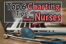 Nursing Assessment Charting Top 6 Charting Tips For Newbie Nurses Health And Willness