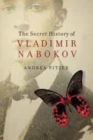 the secret history of vladimir nabokov the writer s drawer the secret history of vladimir nabokov by andrea pitzer pegasus 2013 review by bob maram