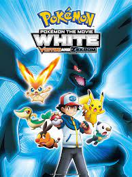 Pokémon the Movie: White - Victini and Zekrom (2011) - Rotten Tomatoes